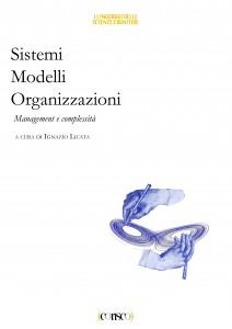 Sistemi, modelli, organizzazioni - a cura di Ignazio LIcata