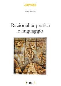 Razionalità pratica e linguaggio - Marco Mazzone